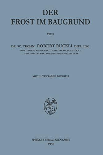 Der Frost im Baugrund (German Edition): Robert Ruckli