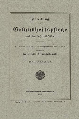9783662245507: Anleitung Zur Gesundheitspflege Auf Kauffahrteischiffen: Auf Veranlassung Des Staatssekretars Des Innern