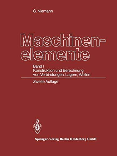 9783662269695: Maschinenelemente: Band I Konstruktion und Berechnung von Verbindungen, Lagern, Wellen: 1