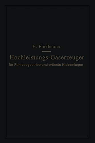 Hochleistungs-Gaserzeuger : für Fahrzeugbetrieb und ortfeste Kleinanlagen: Finkbeiner, Hugo