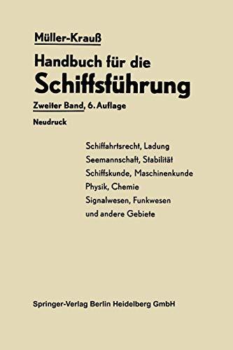 9783662271445: Handbuch für die Schiffsführung: Schiffahrtsrecht, Ladung, Seemannschaft, Stabilität Signal- und Funkwesen und andere Gebiete