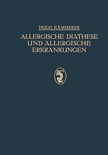 9783662298985: Allergische Diathese und Allergische Erkrankungen: Idiosynkrasien, Asthma, Heufieber, Nesselsucht U. A. (German Edition)