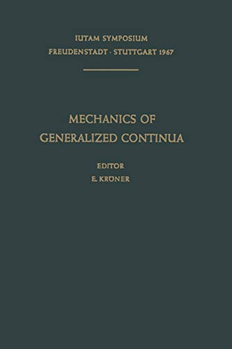 9783662302590: Mechanics of Generalized Continua: Proceedings of the IUTAM-Symposium on The Generalized Cosserat Continuum and the Continuum Theory of Dislocations ... and Stuttgart (Germany) 1967 (IUTAM Symposia)