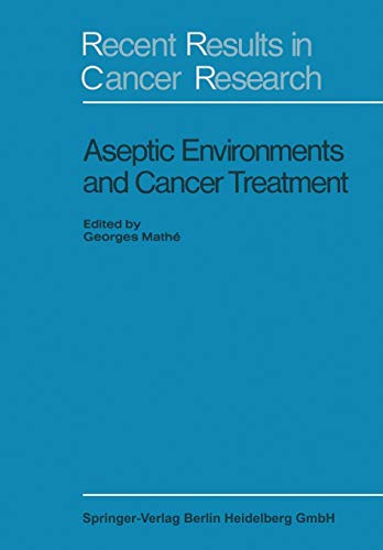 Aseptic Environment and Cancer Treatment (Recent Results in Cancer Research)