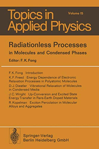 9783662309025: Radiationless Processes: in Molecules and Condensed Phases (Topics in Applied Physics)