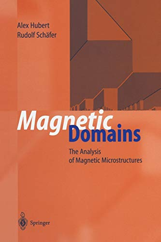Magnetic Domains: The Analysis of Magnetic Microstructures: Alex Hubert