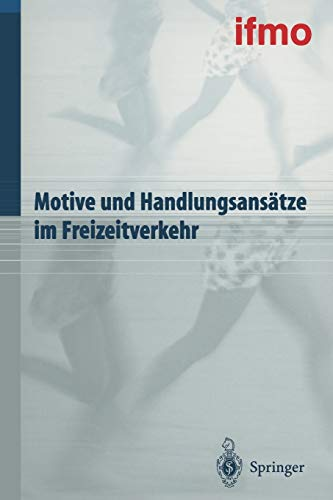 9783662311806: Motive und Handlungsansätze im Freizeitverkehr (Mobilitätsverhalten in der Freizeit) (German Edition)