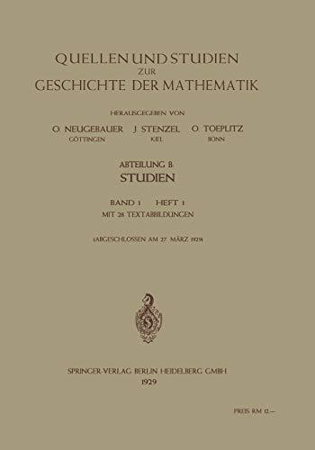 Quellen Und Studien Zur Geschichte Der Mathematik,: Neugebauer, O.