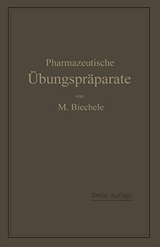 9783662319291: Pharmazeutische Ubungspraparate: Anleitung Zur Darstellung, Erkennung, Prufung Und Stochiometrischen Berechnung Von Offizinellen Chemisch-Pharmazeutis