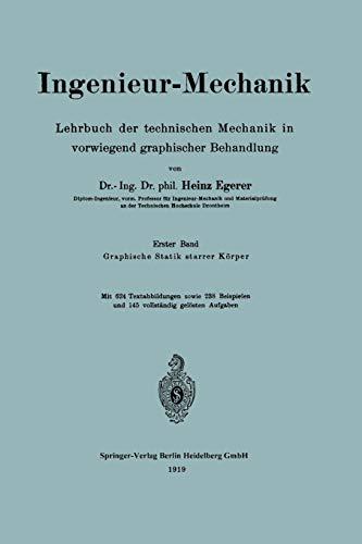 9783662320617: Ingenieur-Mechanik: Lehrbuch Der Technischen Mechanik in Vorwiegend Graphischer Behandlung Erster Band Graphische Statik Starrer Korper