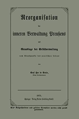 9783662334683: Reorganisation Der Inneren Verwaltung Preussens Auf Grundlage Der Selbstverwaltung Vom Standpunkte Des Practischen Lebens