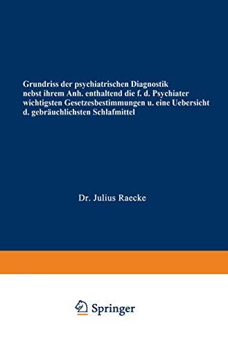 Grundriss der psychiatrischen Diagnostik nebst einem Anhang enthaltend die für den ...