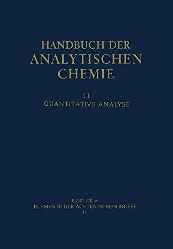 9783662359228: Elemente Der Achten Nebengruppe: III Platinmetalle Platin Palladium . Rhodium . Iridium Ruthenium . Osmium (Handbuch der analytischen Chemie ... Chemistry / Handbuch der analytischen Chemie)