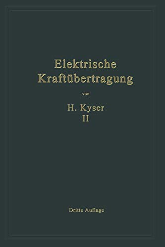 9783662361368: Die Niederspannungs- und Hochspannungs-Leitungsanlagen: Entwurf, Berechnung, elektrische und mechanische Ausführung (German Edition)