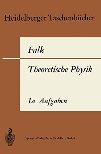 9783662376003: 1a: Theoretische Physik auf der Grundlage einer allgemeinen Dynamik: Band Ia: Aufgaben und Ergänzungen zur Punktmechanik (Heidelberger Taschenbücher)