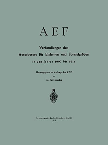 9783662387931: Aef Verhandlungen Des Ausschusses Fur Einheiten Und Formelgrossen in Den Jahren 1907 Bis 1914