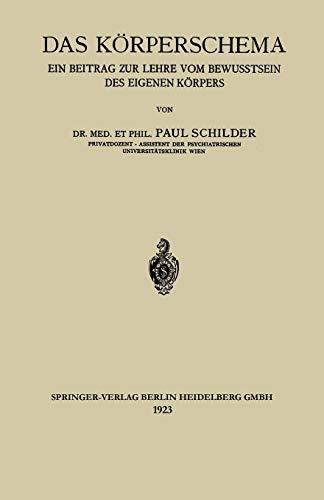 9783662388693: Das Korperschema: Ein Beitrag Zur Lehre Vom Bewusstsein Des Eigenen Korpers