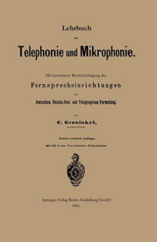 9783662388846: Lehrbuch der Telephonie und Mikrophonie: Mit besonderer Berücksichtigung der Fernsprecheinrichtungen der Deutschen Reichs-Post- und Telegraphen-Verwaltung (German Edition)