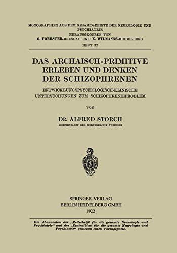 Das Archaisch-Primitive Erleben und Denken der Schizophrenen: Storch, Alfred