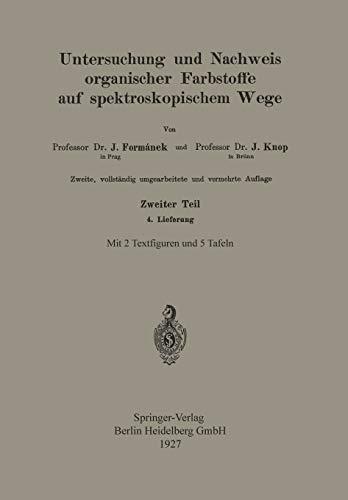 9783662405055: Untersuchung und Nachweis Organischer Farbstoffe auf Spektroskopischem Wege: Zweiter Teil 4. Lieferung (German Edition)
