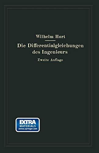 Die Differentialgleichungen des Ingenieurs. Darstellung der für Ingenieure und ...