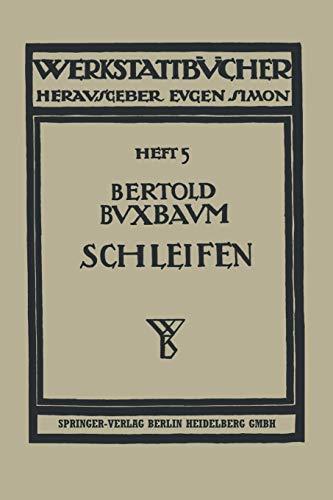 9783662419823: Das Schleifen Der Metalle (Werkstattbücher)