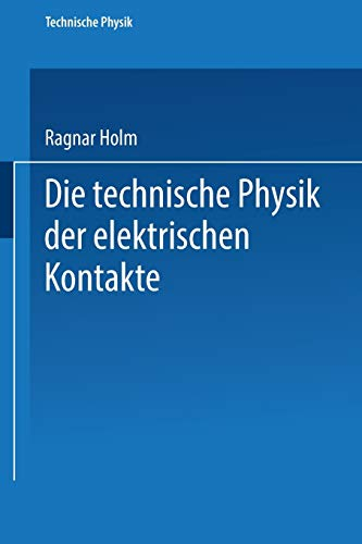 9783662422229: Die Technische Physik Der Elektrischen Kontakte (Technische Physik in Einzeldarstellungen)