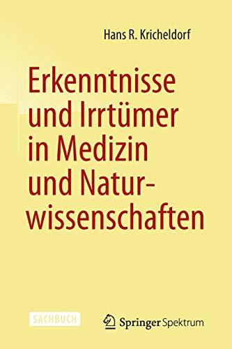 Erkenntnisse und Irrtümer in Medizin und Naturwissenschaften.: Kricheldorf, Hans R.: