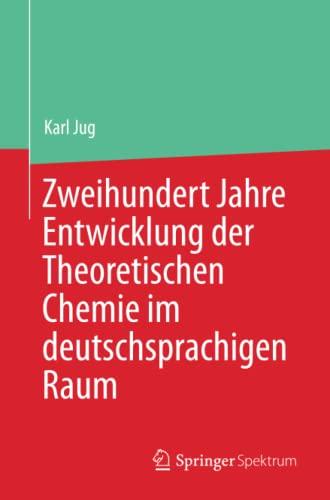 9783662433645: Zweihundert Jahre Entwicklung der Theoretischen Chemie im deutschsprachigen Raum