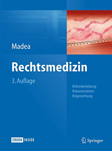 Rechtsmedizin.: Madea, Burkhard (Hrsg.):