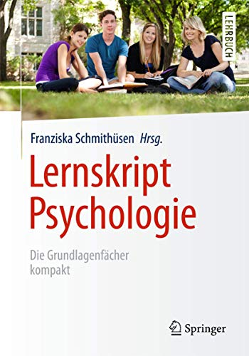 9783662435632: Lernskript Psychologie: Die Grundlagenfächer kompakt (Springer-Lehrbuch)