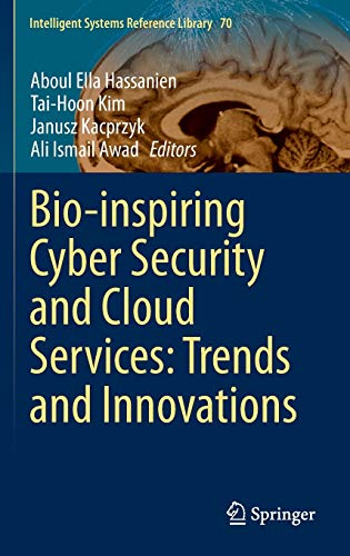 Bio-inspiring Cyber Security and Cloud Services: Trends and Innovations: Aboul Ella Hassanien