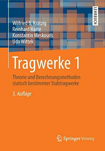 Tragwerke 1: Theorie und Berechnungsmethoden statisch bestimmter: Krätzig, Wilfried B.;