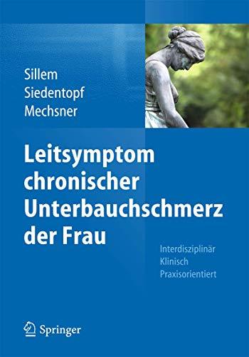 9783662436684: Leitsymptom chronischer Unterbauchschmerz der Frau: Interdisziplinär Klinisch Praxisorientiert (German Edition)