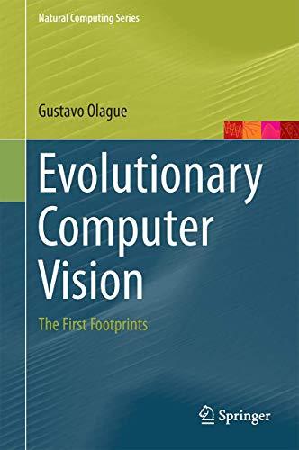 9783662436929: Evolutionary Computer Vision: The First Footprints (Natural Computing Series)