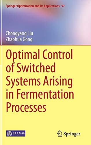 Optimal Control of Switched Systems Arising in Fermentation Processes: Chongyang Liu