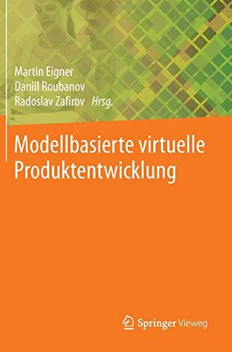 Modellbasierte virtuelle Produktentwicklung: Martin Eigner