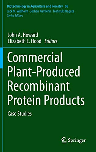 Commercial Plant-Produced Recombinant Protein Products: Case Studies (Biotechnology in Agriculture ...