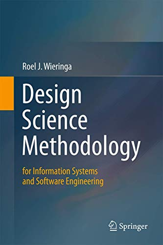 9783662438381: Design Science Methodology for Information Systems and Software Engineering