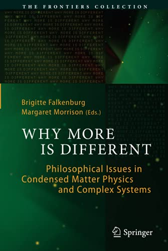 9783662439104: Why More Is Different: Philosophical Issues in Condensed Matter Physics and Complex Systems (The Frontiers Collection)
