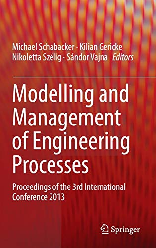 9783662440087: Modelling and Management of Engineering Processes: Proceedings of the 3rd International Conference 2013
