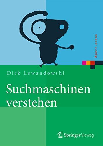 9783662440131: Suchmaschinen verstehen (Xpert.press)