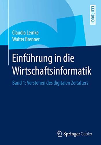 9783662440643: Einführung in die Wirtschaftsinformatik: Band 1: Verstehen des digitalen Zeitalters (German Edition)