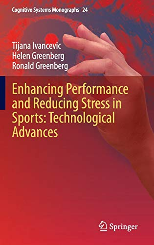 Enhancing Performance and Reducing Stress in Sports: Technological Advances: Tijana Ivancevic