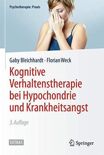 9783662441763: Kognitive Verhaltenstherapie bei Hypochondrie und Krankheitsangst (Psychotherapie: Praxis)