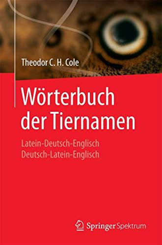9783662442418: W�rterbuch der Tiernamen: Latein-Deutsch-Englisch  Deutsch-Latein-Englisch