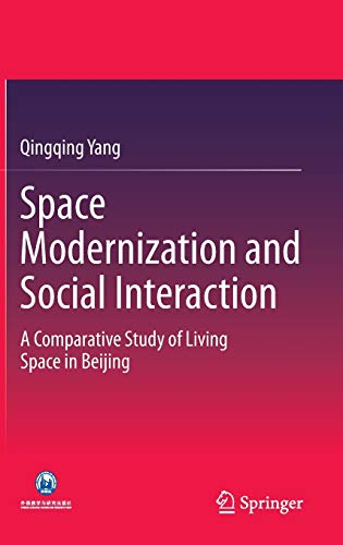 9783662443484: Space Modernization and Social Interaction: A Comparative Study of Living Space in Beijing (China Academic Library)