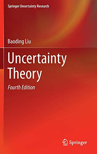 Uncertainty Theory (Springer Uncertainty Research): Baoding Liu