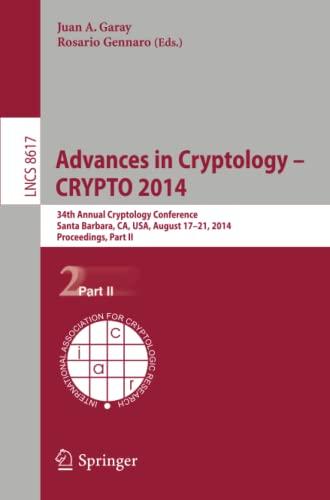 Advances in Cryptology -- CRYPTO 2014: 34th Annual Cryptology Conference, Santa Barbara, CA, USA, ...
