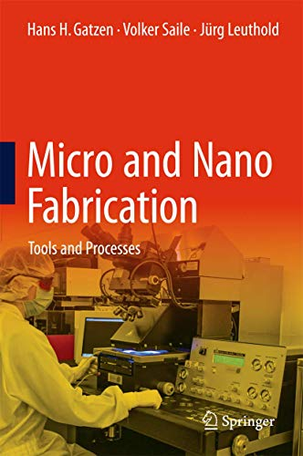 9783662443941: Micro and Nano Fabrication: Tools and Processes